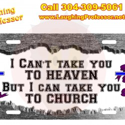 License Plate - I cant take you to heaven, White metal gloss tag