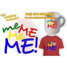 T-Shirt - me, Me, ME